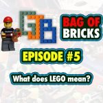 The meaning of LEGO | Bag of Bricks #5 | Vodcast